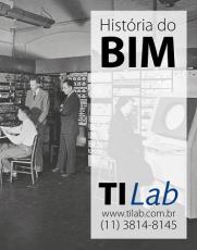TI Lab – Curso História do BIM - 27 de fevereiro, das 14h às 18h - terças (1 vaga p/ CONFIRMAR)