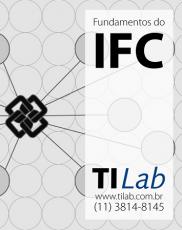 TI Lab – Curso Fundamentos do IFC - 24 de maio, das 19h às 22h - quintas (2 vagas p/ CONFIRMAR)