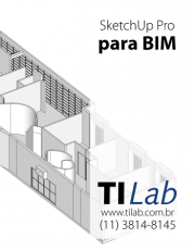 TI Lab – Curso SketchUp Pro para BIM - 24 de maio, das 20h às 22h - terças e quintas (2 vagas p/ CONFIRMAR)