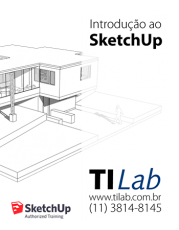 TI Lab – Curso Introdução ao SketchUp - 02 de julho, das 14h às 16h - segunda a sexta (3 vagas p/ CONFIRMAR)